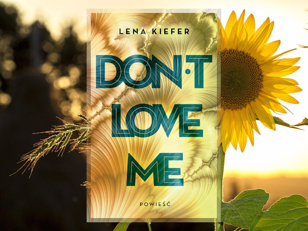Recenzja: Don't love me - Lena Kiefer