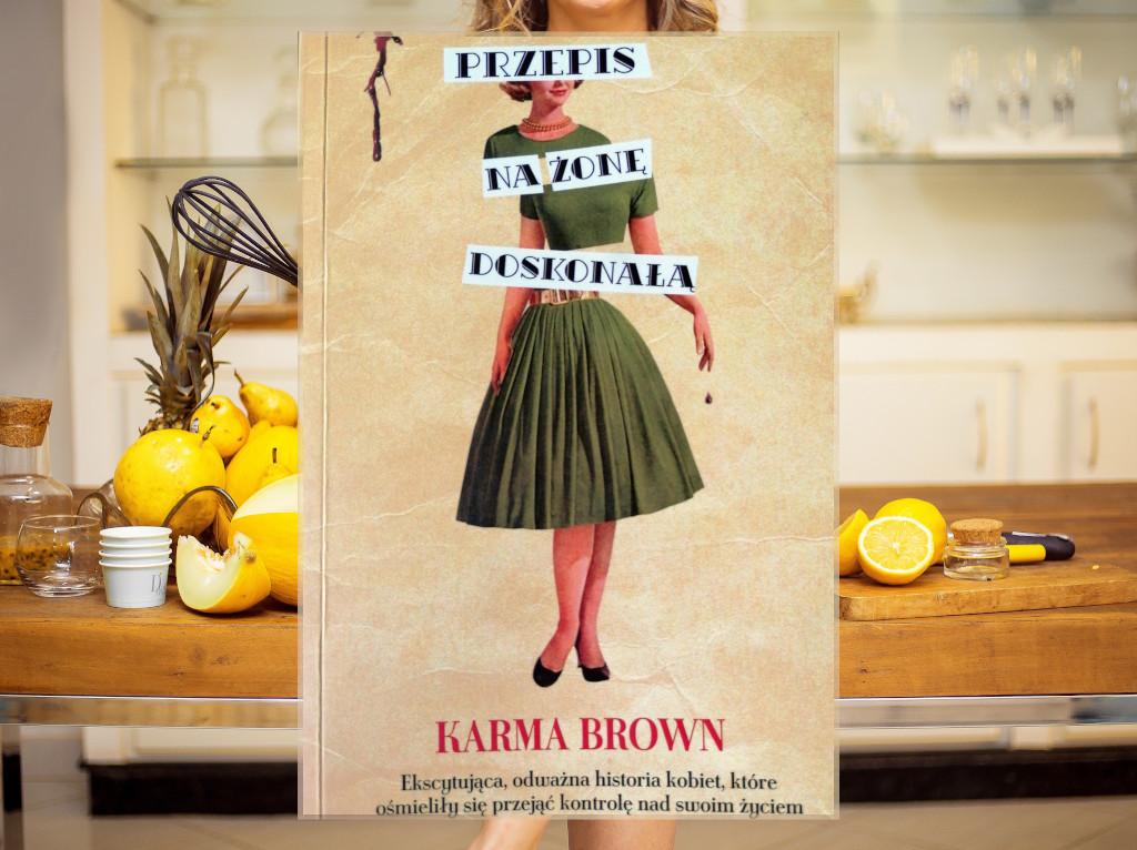 Recenzja: Przepis na żonę doskonałą - Karma Brown