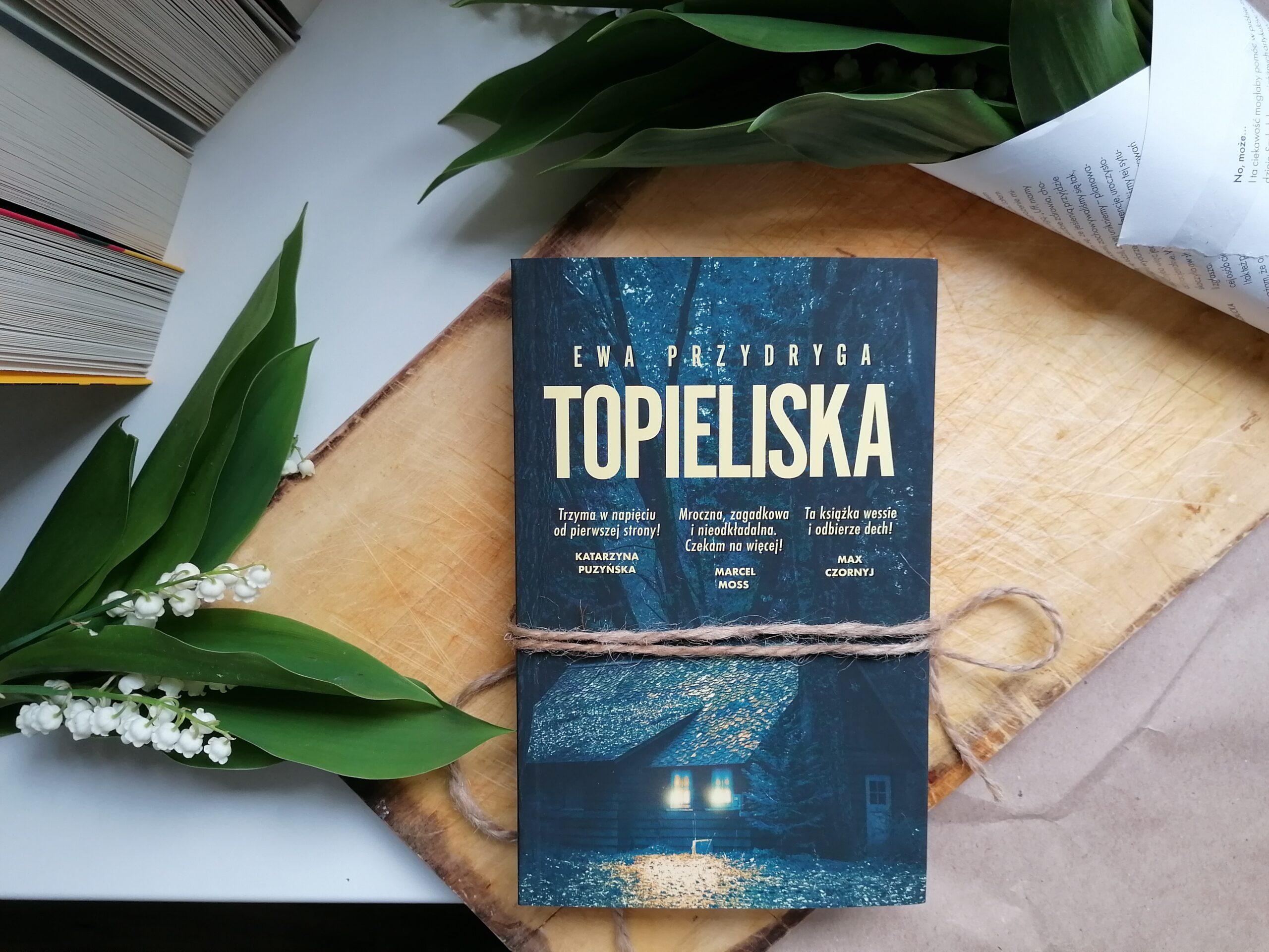 Recenzja: Topieliska - Ewa Przydryga