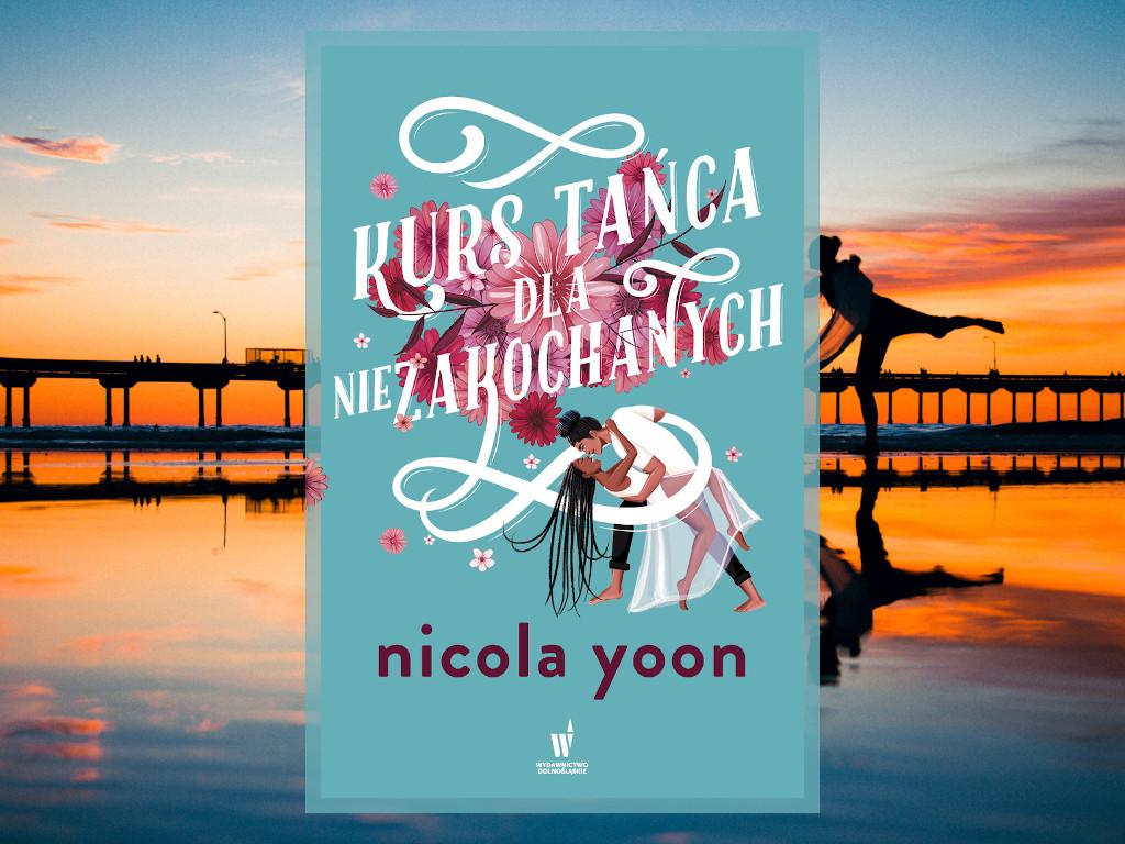 Recenzja: Kurs tańca dla niezakochanych - Nicola Yoon