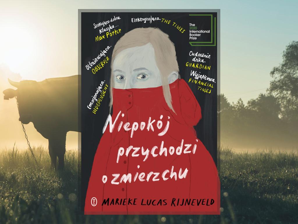 Recenzja: Niepokój przychodzi o zmierzchu - Marieke Lucas Rijneveld