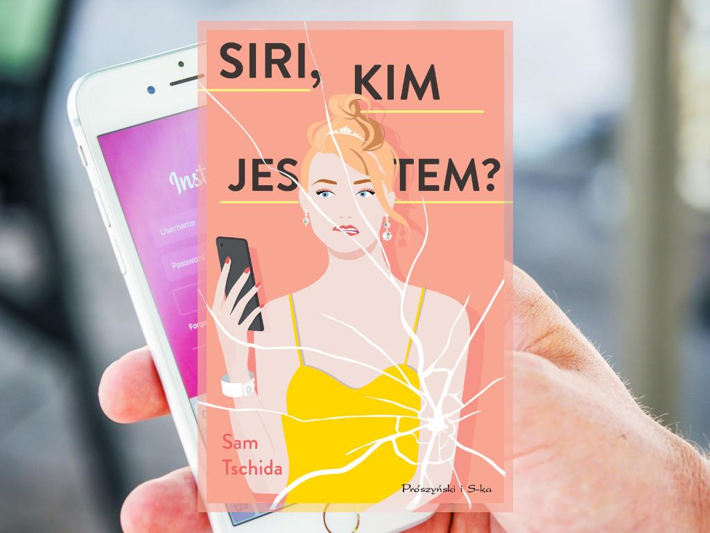 Recenzja: Siri kim jestem? - Sam Tschida