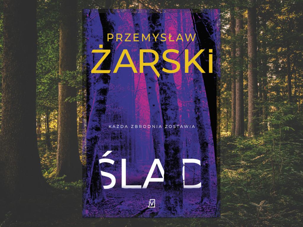 Recenzja: Ślad - Przemysław Żarski