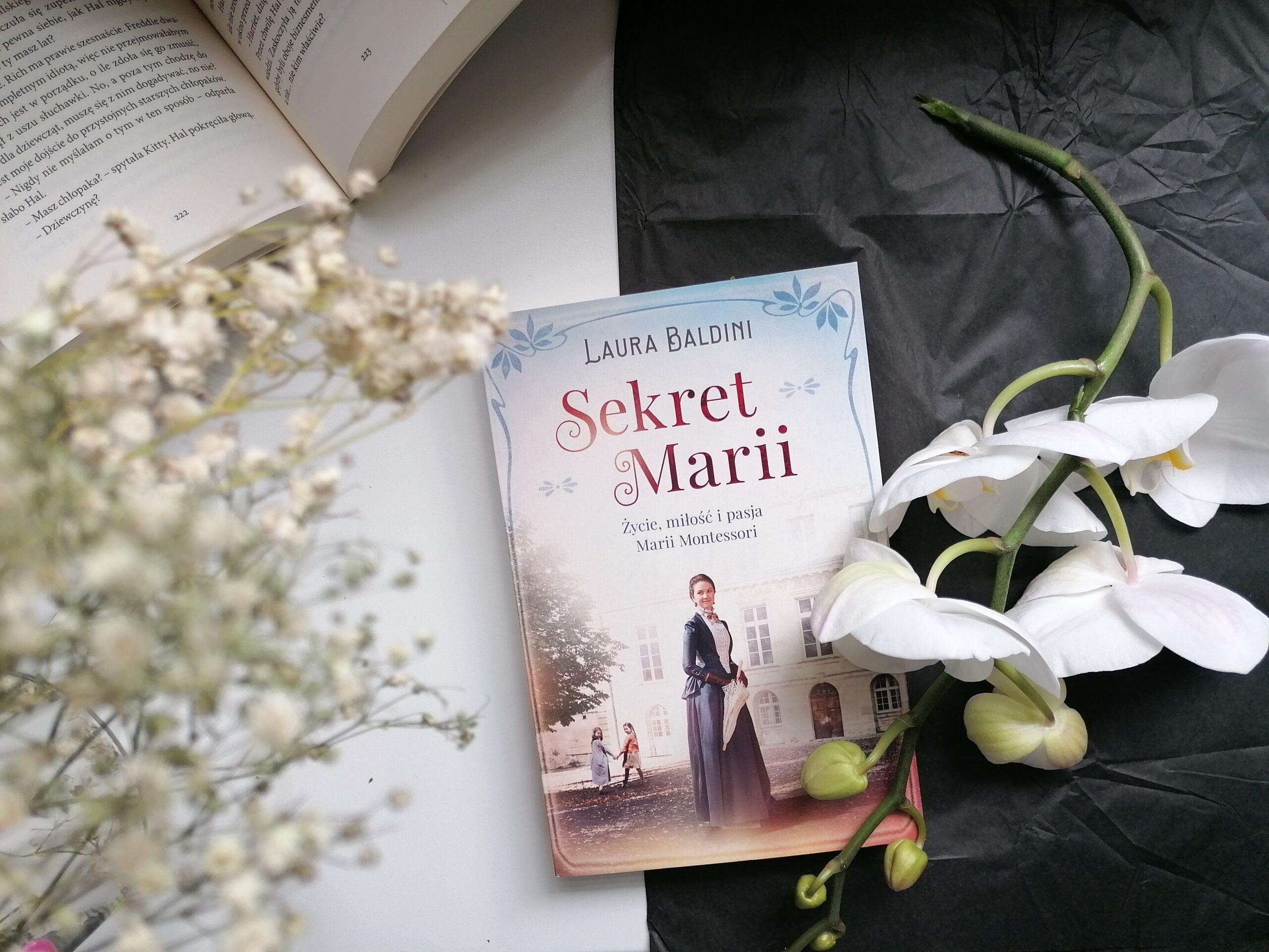 Recenzja: Sekret Marii. Życie, miłość i pasja Marii Montessori - Laura Baldini