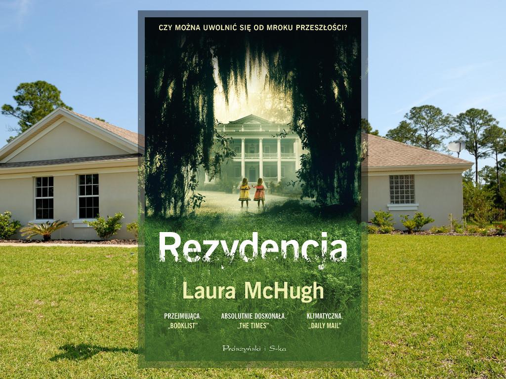 Rezydencja: Rezydencja - Laura McHugh