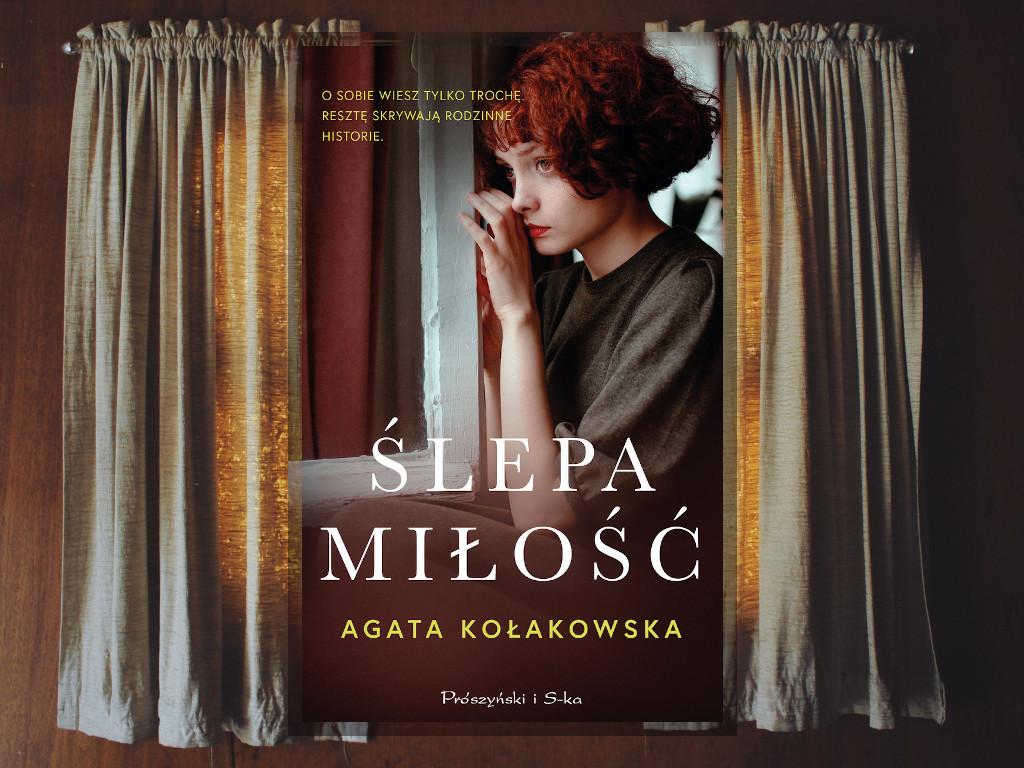 Recenzja: Ślepa miłość - Agata Kołakowska