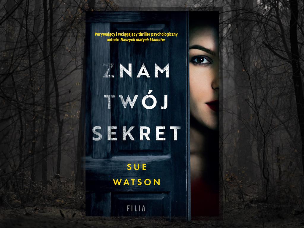 Recenzja: Znam twój sekret - Sue Watson